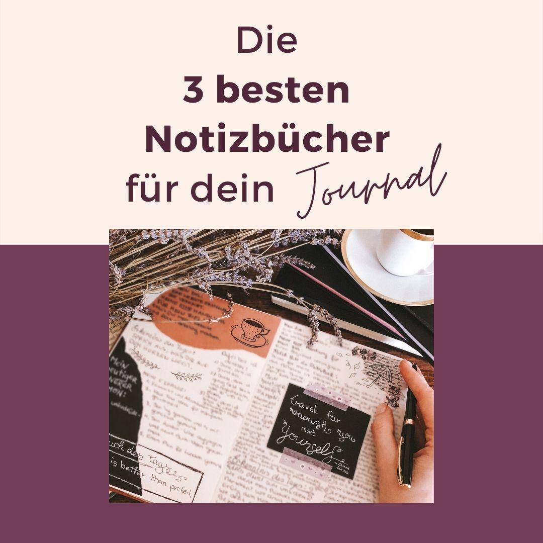 Die 3 besten Notizbücher für dein Journal