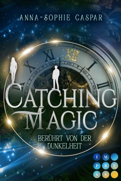 catching-magic-1-berhrt-von-der-dunkelheit
